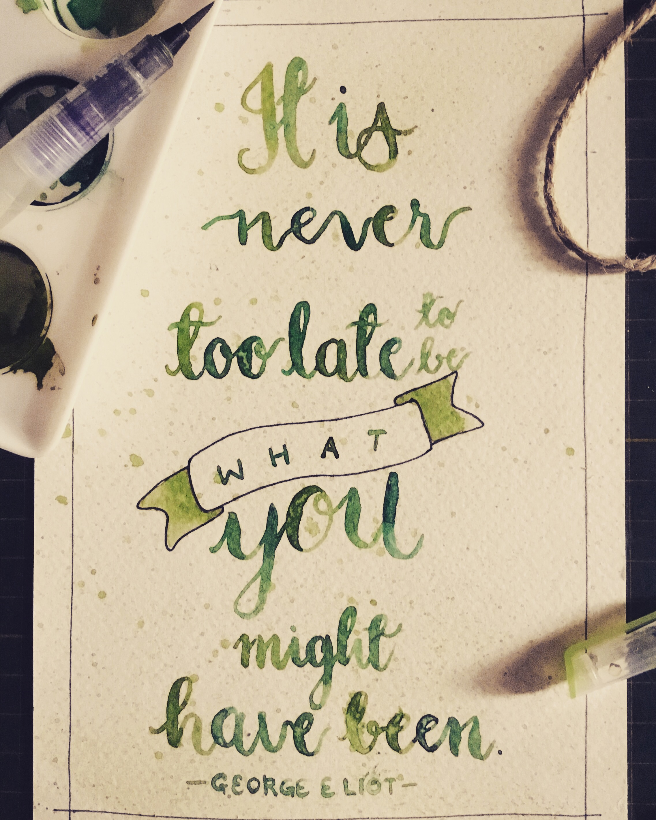 Hand Lettered Quote It Is never too late